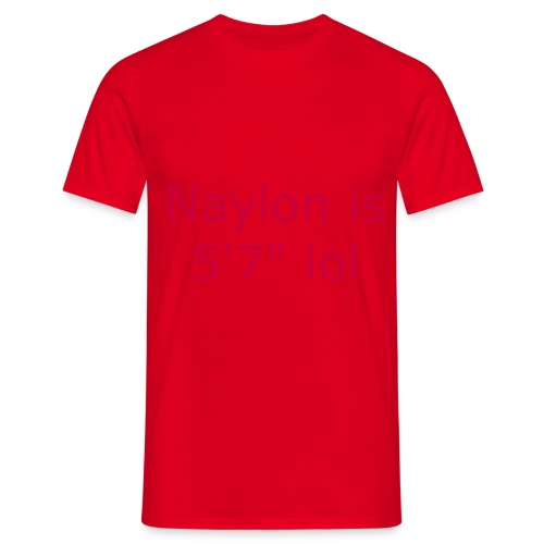 Naylon is 5'7 lol - Men's T-Shirt