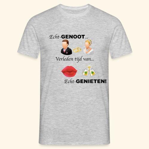 Echt-genoot, verleden tijd van ECHT-GENIETEN - Mannen T-shirt
