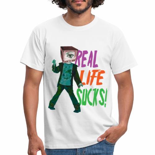 Real life sucks - Maglietta da uomo