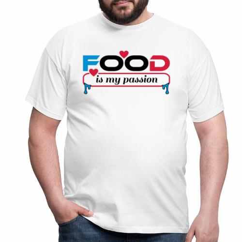 Food is my passion - Männer T-Shirt