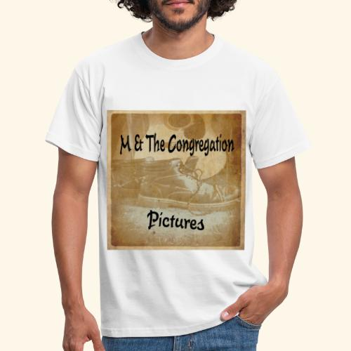 Pictures by M & The Congregation - Männer T-Shirt
