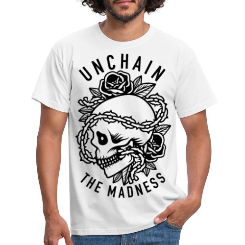 Unchain The Madness - Men's T-Shirt