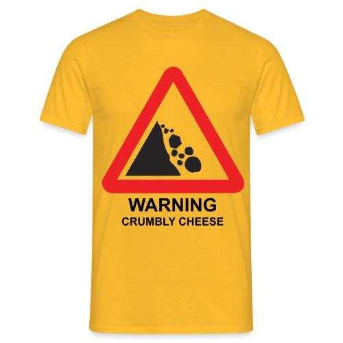 WARNING: CRUMBLY CHEESE - Men's T-Shirt