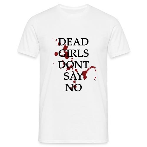 deadgirlsdontsayno - Herre-T-shirt