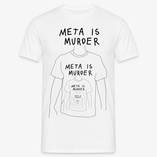 meta is murder - Men's T-Shirt