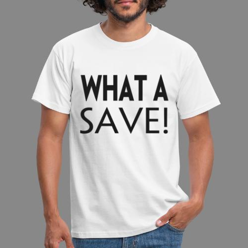What a save - Herre-T-shirt
