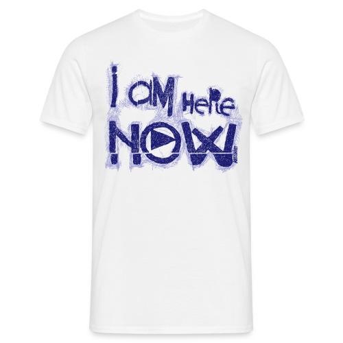 I am here now - Mannen T-shirt