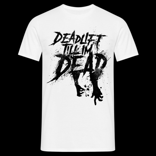 DEADLIFT TILL IM DEAD BLACK ON YELLOW - Men's T-Shirt