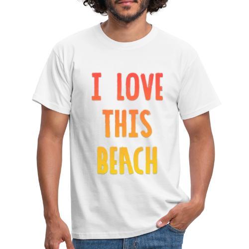 I love this Beach - T-skjorte for menn