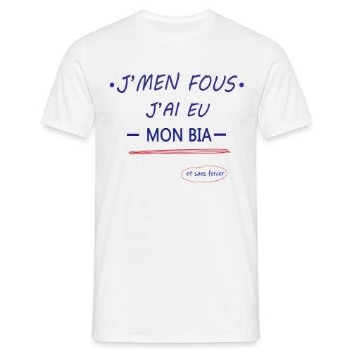 J'men fous j'ai eu mon BIA ( et sans forcer ) - T-shirt Homme
