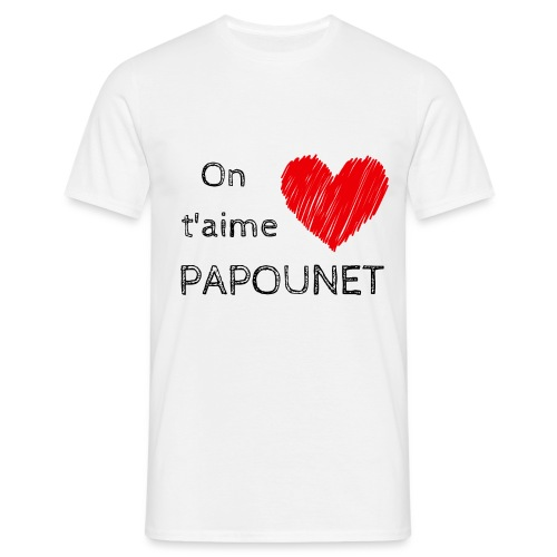 On t'aime papounet - T-shirt Homme