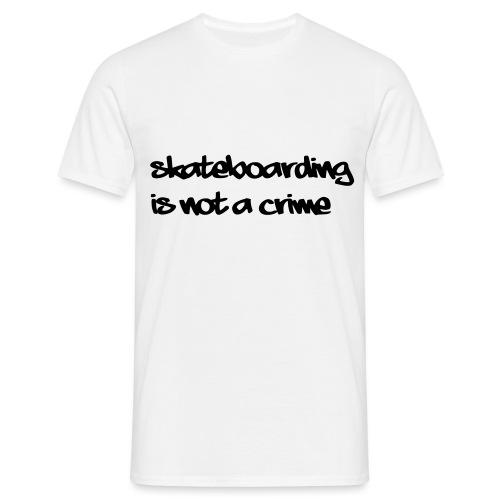 skateboardingisnotacrime - Männer T-Shirt