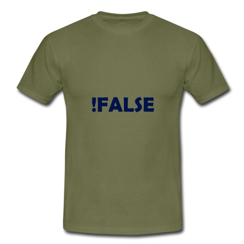 !False - Männer T-Shirt