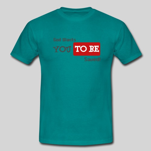 God wants you to be saved Johannes 3,16 - Männer T-Shirt