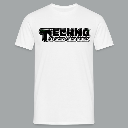 Techno is more than music - Männer T-Shirt