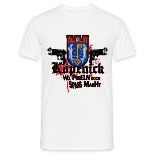 Köpenick pöbeln - Männer T-Shirt