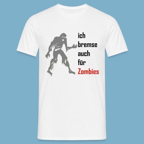 ich bremse auch für Zombies - Männer T-Shirt