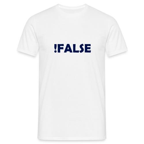 !False - Männer T-Shirt