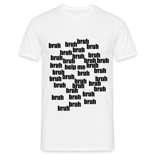 bruh - Herre-T-shirt
