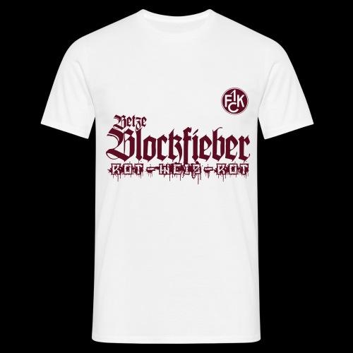 blockfieber fck - Männer T-Shirt