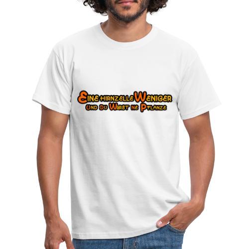 Eine Hirnzelle weniger - Männer T-Shirt
