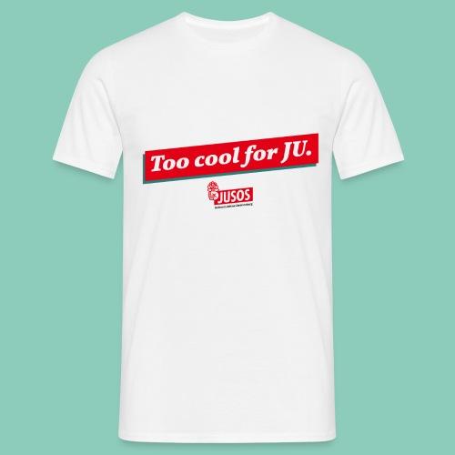 too cool for ju png - Männer T-Shirt