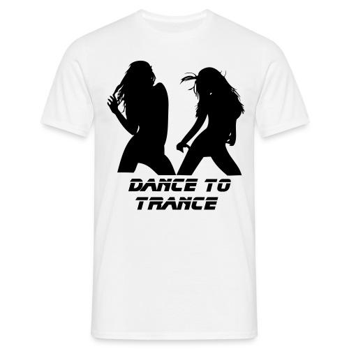 Dance to Trance - Men's T-Shirt