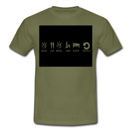 WEED. EAT. WEED. LOVE. SLEEP. REPEAT. - Men's T-Shirt