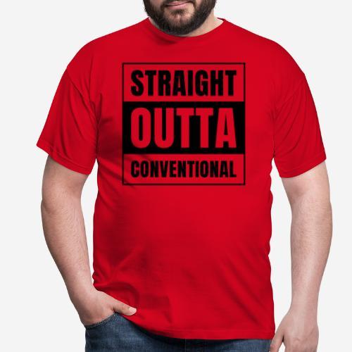 straight outta conventional - Männer T-Shirt