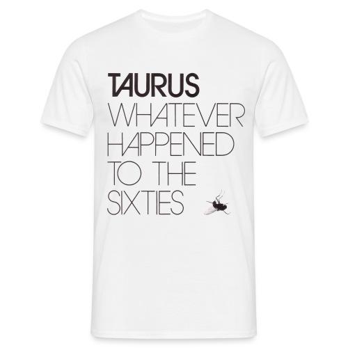 Taurus - Whatever happened to the sixties - Herre-T-shirt