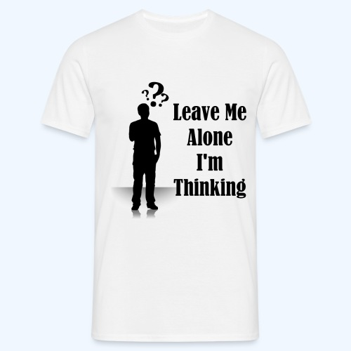 Thinking - Men's T-Shirt