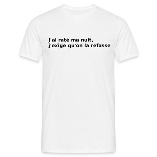 j'ai raté ma nuit - T-shirt Homme