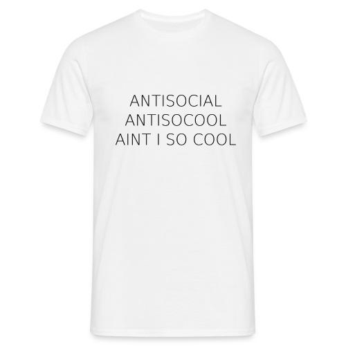 antisocial - Männer T-Shirt