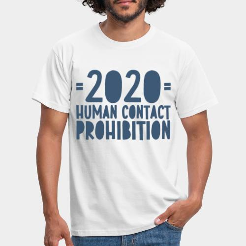 covid prohibition human contact - T-shirt Homme
