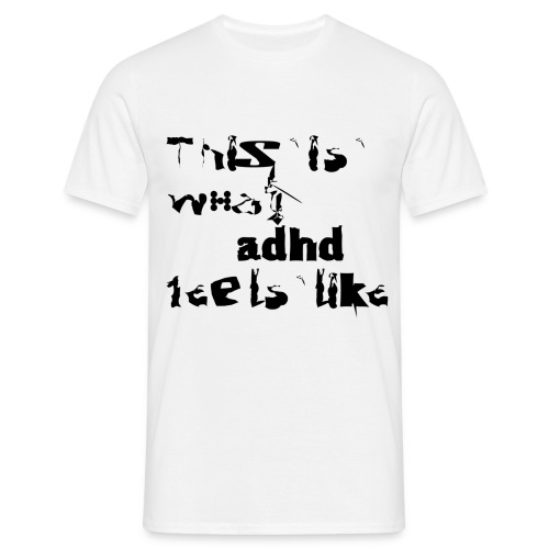 This is what ADHD feels like - T-shirt herr