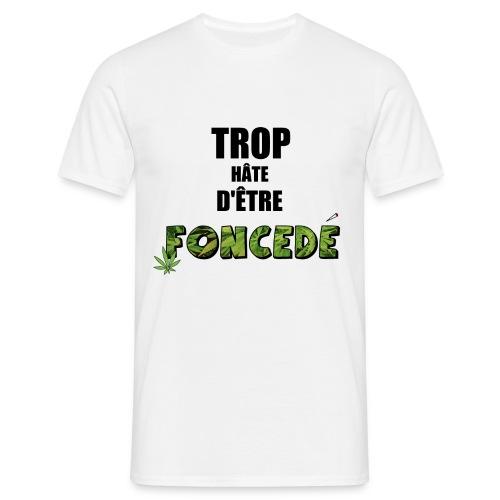 Trop hâte - Foncedé - T-shirt Homme