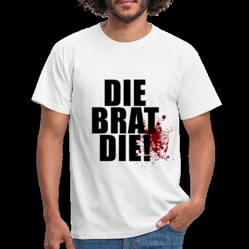 T-shirt, DIE BRAT DIE - T-shirt herr