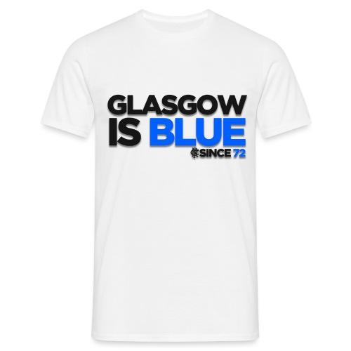 Glasgow is Blue Since 72 - Men's T-Shirt