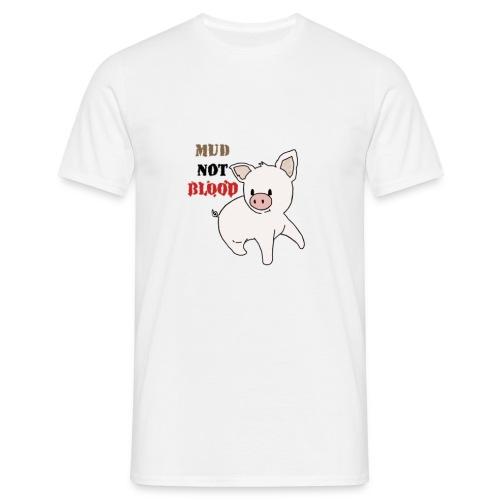 Mud Not blood - Men's T-Shirt