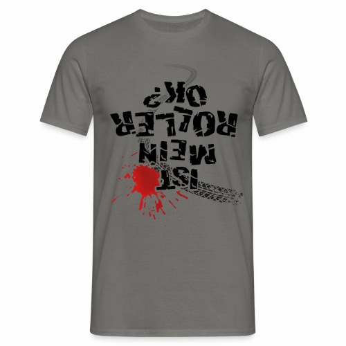 Ist mein Roller ok (schwarzer Text) - Men's T-Shirt