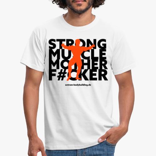 Stron Muscle Mother F#cker - Männer T-Shirt