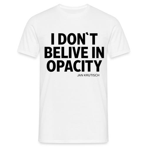 OPACITY - Männer T-Shirt
