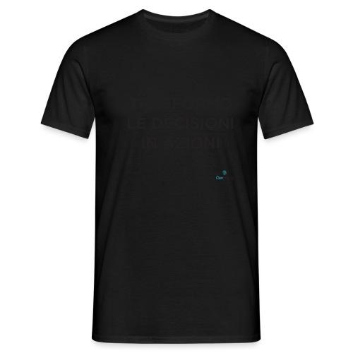 trasformo le decisioni - Maglietta da uomo