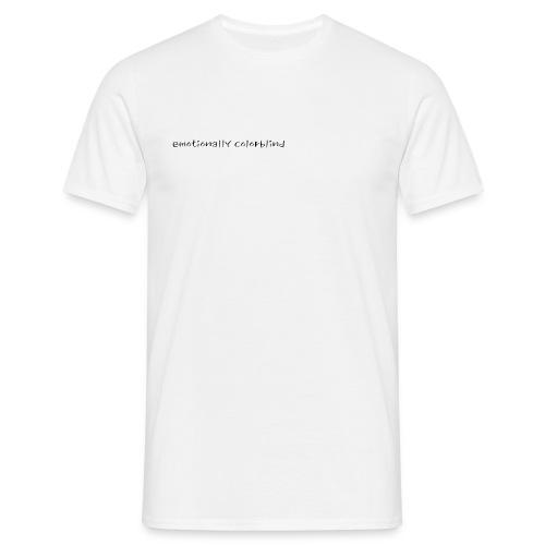emotionally colorblind - Men's T-Shirt