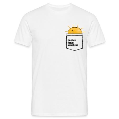 pocket full of sunshine - Männer T-Shirt