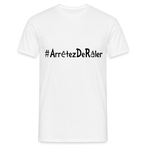 #arretezderaler - T-shirt Homme