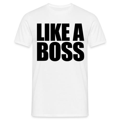 Like a BOSS - Männer T-Shirt
