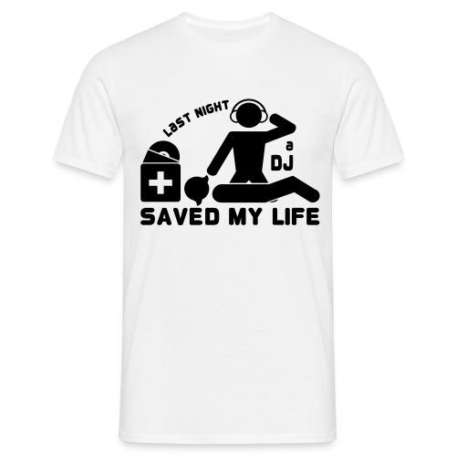 last night a dj - T-shirt Homme