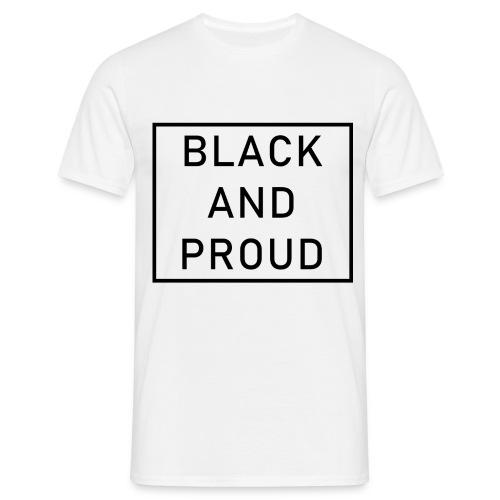 Black and Proud - Männer T-Shirt
