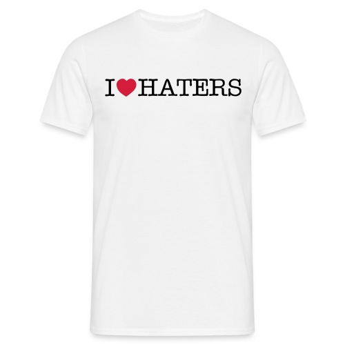 I love haters - Männer T-Shirt